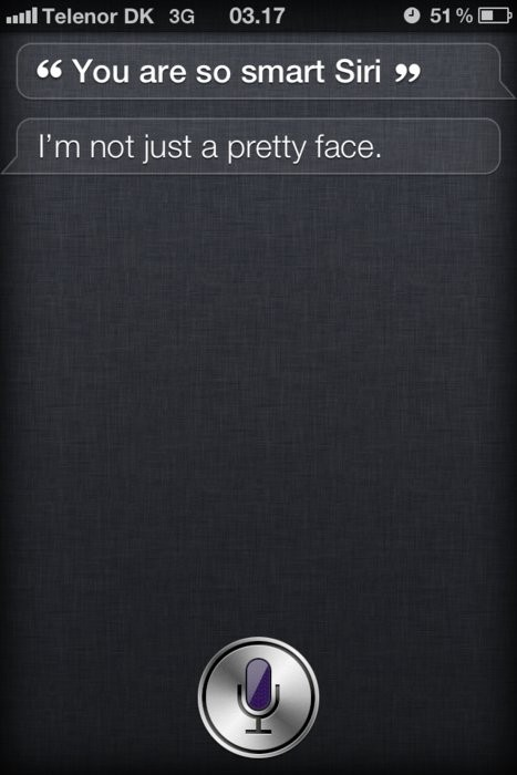 """You are so smart Siri"""
